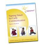 Signing Smart for Early Communication:  Beginner Handbook